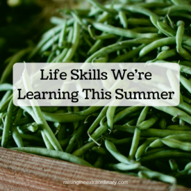 Life Skills We're Learning This Summer