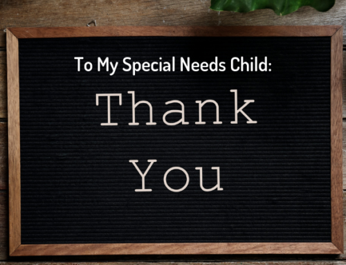 To My Child With Special Needs: Thank You